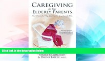 READ FULL  Caregiving Elderly Parents: Real Stories About Caring For Parents (Volume 1)  Premium
