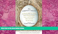 Big Deals  The Empty Nest: 31 Parents Tell the Truth About Relationships, Love, and Freedom After