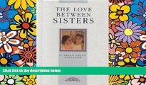 READ FULL  The Love Between Sisters (The Love Between Series, No. 6) (Love Between (Mini))  READ