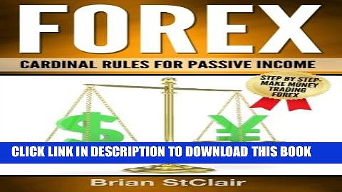 [PDF] Forex: Cardinal Rules for Passive Income (Forex Trading, Investing, Investment, Trading,