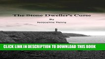 [PDF] The Stone Dweller s Curse: A Story of Curses, Madness, Obsession and Love Popular Online