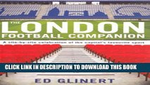 [PDF] London Football Companion,The: A Site By Site Celebration Of The Capital s Favourite Sport