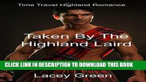 [PDF] Taken By The Highland Laird: Time Travel Highland Romance (Time Travel Romance New Adult