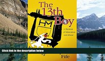 Big Deals  The 13th Boy: A Memoir of Education and Abuse  Full Ebooks Most Wanted
