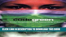 [PDF] Code Green: Money-Driven Hospitals and the Dismantling of Nursing (ILR Press Books) Popular