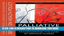 [PDF] Palliative Care: Transforming the Care of Serious Illness (Public Health/Robert Wood Johnson