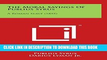 [PDF] The Moral Sayings Of Publius Syrus: A Roman Slave (1855) Popular Colection
