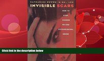 Big Deals  Invisible Scars: How to Stop, Change or End Psychological Abuse  Full Ebooks Most Wanted