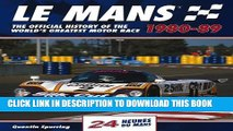 [PDF] Le Mans 24 Hours 1980-89: The Official History of the World s Greatest Motor Race 1980-89