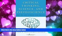 Online eBook Critical Thinking, Science, and Pseudoscience: Why We Can t Trust Our Brains