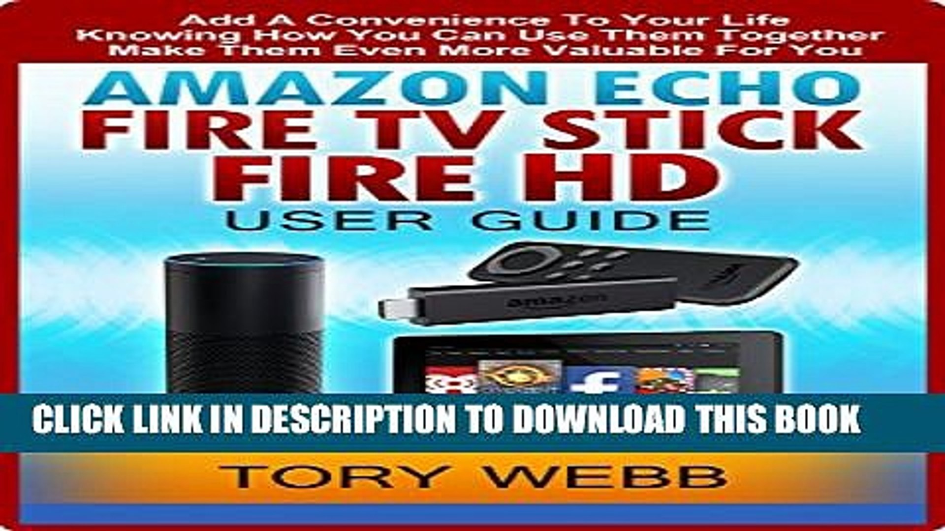 [PDF] Amazon Echo, Fire TV Stick, Fire HD User Guide: Add A Convenience To Your Life, Knowing How