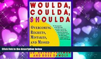 Enjoyed Read Woulda, Coulda, Shoulda: Overcoming Regrets, Mistakes, and Missed Opportunities