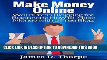 [PDF] Make Money Online: WordPress Blogging for Beginners: How to Make Money with a Free Blog.
