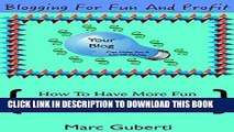 [PDF] Blogging For Fun And Profit: How To Have More Fun Writing Blog Posts And Make Money At The