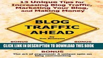 [PDF] Blog Traffic Ahead: 13 Unique Tips for Increasing Blog Traffic, Marketing Your Blog, and