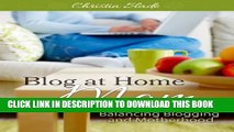 [PDF] Blog at Home Mom: Balancing Blogging and Motherhood Full Online
