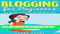[PDF] Blogging for Beginners: How to Start a Blog for Fun and Profit (Blogging for Profit,