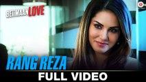 Rang Reza Full Video   Beiimaan Love   Sunny Leone & Rajniesh Duggall   Asees Kaur