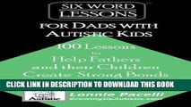 [PDF] Six-Word Lessons for Dads with Autistic Kids: 100 Lessons to Help Fathers and their Children
