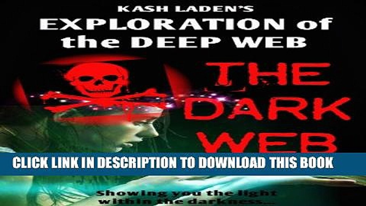 [PDF] The Dark Web: Exploration Of The Deep Web Full Collection