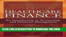 [PDF] Healthcare Finance: An Introduction to Accounting and Financial Management, Fifth Edition