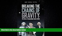Enjoyed Read Breaking the Chains of Gravity: The Story of Spaceflight before NASA