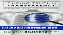 [PDF] Finding Truth in Transparency: Our Broken Healthcare System and How We Can Heal It Popular