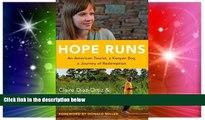 Must Have PDF  Hope Runs: An American Tourist, a Kenyan Boy, a Journey of Redemption  Best Seller