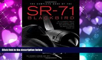 Enjoyed Read The Complete Book of the SR-71 Blackbird: The Illustrated Profile of Every Aircraft,