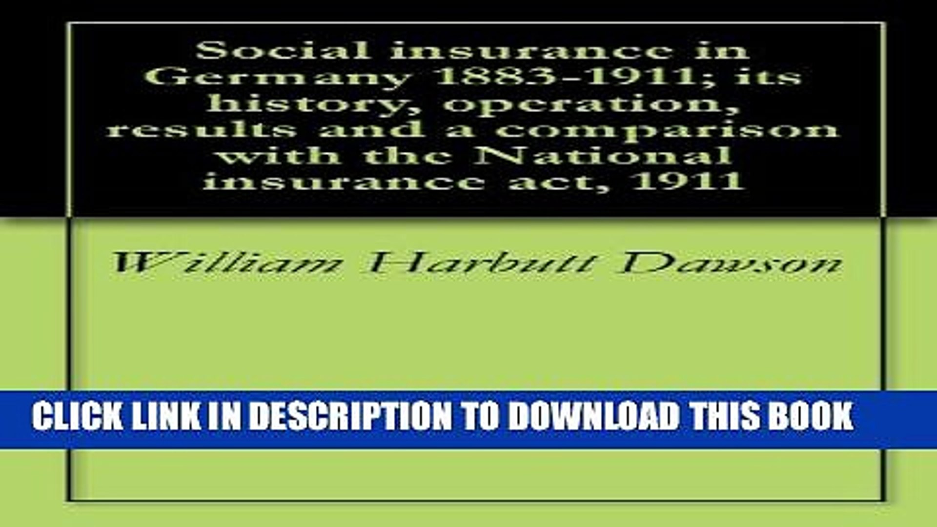 [PDF] Social insurance in Germany 1883-1911; its history, operation, results and a comparison with