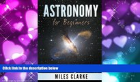 Choose Book Astronomy: Astronomy for Beginners: The Magical Science of Stars, Galaxies, Planets,