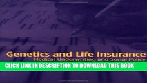 [PDF] Genetics and Life Insurance: Medical Underwriting and Social Policy (Basic Bioethics) Full