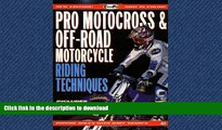READ ONLINE Pro Motocross and Off-Road Motorcycle Riding Techniques (Cycle Pro) FREE BOOK ONLINE