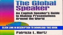 [PDF] The Global Speaker: An English Speaker s Guide to Making Presentations Around the World