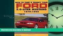 EBOOK ONLINE How to Tune and Modify Your Ford 5.0 Liter Mustang (Motorbooks Workshop) READ NOW PDF