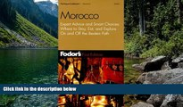 Big Deals  Fodor s Morocco, 1st Edition: Expert Advice and Smart Choices: Where to Stay, Eat, and