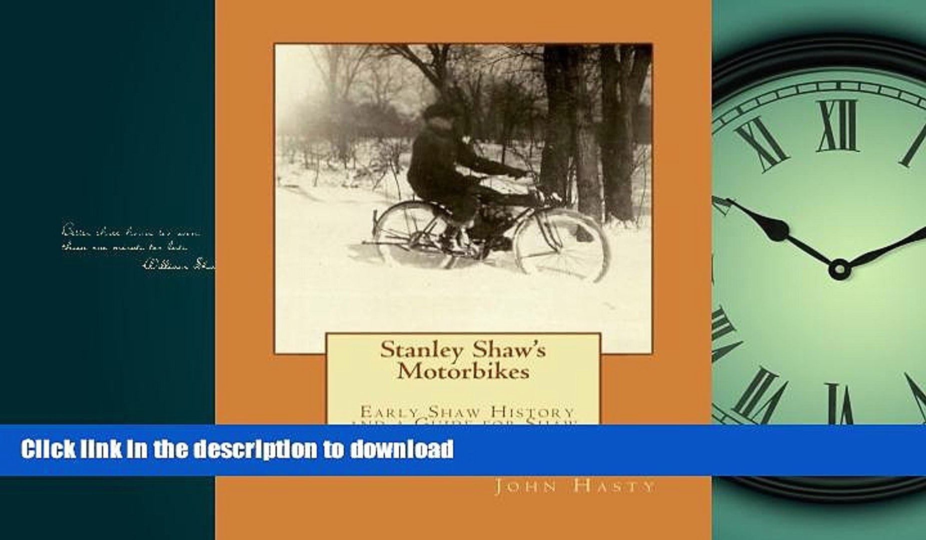 READ THE NEW BOOK Stanley Shaw s Motorbikes: Early Shaw History and a Guide for Shaw Bike