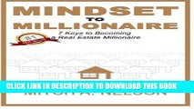 [PDF] Mindset to Millionaire: 7 Keys to Becoming a Real Estate Millionaire Popular Online