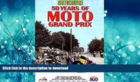 READ ONLINE Motocourse 50 Years of MOTO Grand Prix: The Official History of The FIM Road Racing