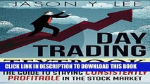 [PDF] Day Trading: The Textbook Guide to Staying Consistently Profitable In The Stock Market