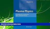 Enjoyed Read Plasma Physics: An Introduction to Laboratory, Space, and Fusion Plasmas