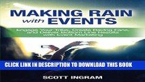 [PDF] Making Rain with Events: Engage Your Tribe, Create Raving Fans and Deliver Bottom Line