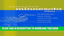 Collection Book You Know You re in Minnesota When...: 101 Quintessential Places, People, Events,