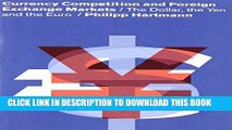 [Read PDF] Currency Competition and Foreign Exchange Markets: The Dollar, the Yen and the Euro