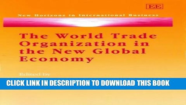 [PDF] The World Trade Organization in the New Global Economy: Trade and Investment Issues in the