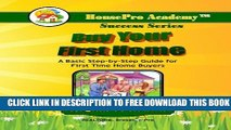 New Book Buy Your First Home: A Basic Step-by-Step Guide for First Time Home Buyers