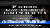 [PDF] Forex Day Trading Exposed: Broker Secrets and Winning Strategies Revealed Popular Online
