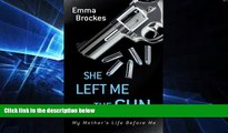 Must Have PDF  She Left Me The Gun (Thorndike Press Large Print Biographies   Memoirs Series)