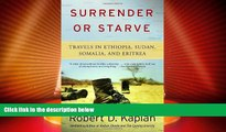 Must Have PDF  Surrender or Starve: Travels in Sudan, Ethiopia, Somalia, and Eritrea (Vintage