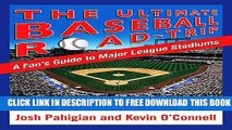 Collection Book The Ultimate Baseball Road-Trip: A Fan s Guide to Major League Stadiums